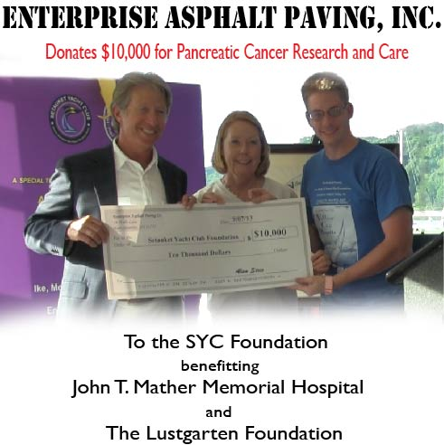 Enterprise Asphalt Paving, Inc. donates $10,000 for Pancreatic Cancer Care and Research to the Setauket Yacht Club Foundation benefitting John T. Mather Memorial Hospital and The Lustgarten Foundation.